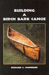 Build Your Own Birchbark Canoe Skin Boat Or Cedar Strip